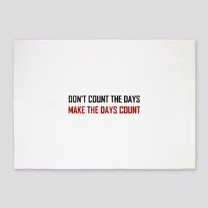 Do Not Count The Days Quote 5'x7'Area Rug