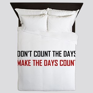 Do Not Count The Days Quote Queen Duvet