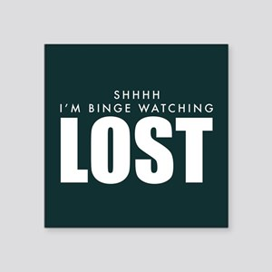 "Lost Shhh Binge Watching Square Sticker 3"" x 3"""