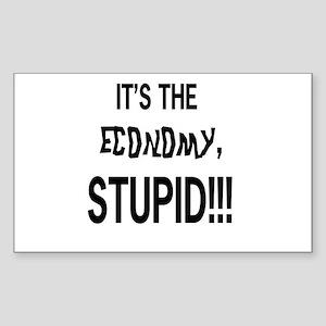 Its The Economy Stupid Rectangle Sticker