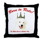 Born to Rule! Throw Pillow