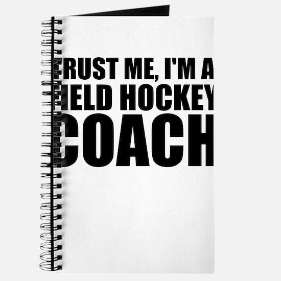 Trust Me, I'm A Field Hockey Coach Journal