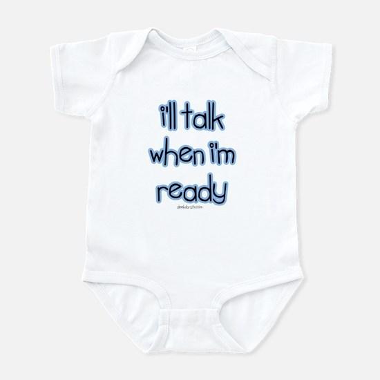 I'll talk when ready Infant Bodysuit