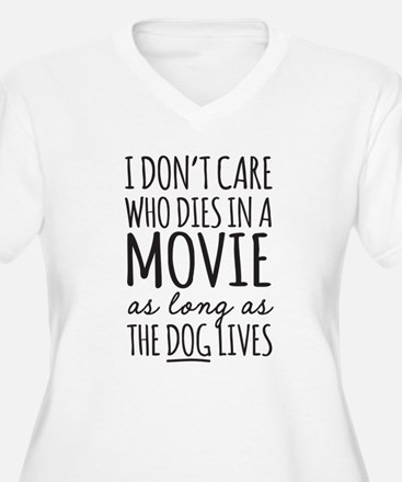 Don't Care Who Dies In Movie Dog Lives Plus Size T