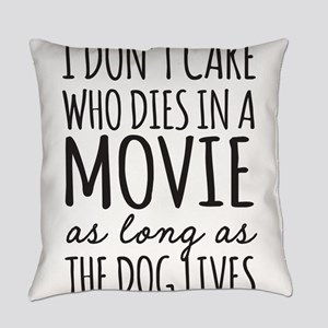 Don't Care Who Dies In Movie Dog Lives Everyday Pi