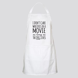 Don't Care Who Dies In Movie Dog Lives Light Apron
