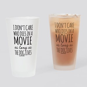 Don't Care Who Dies In Movie Dog Lives Drinking Gl