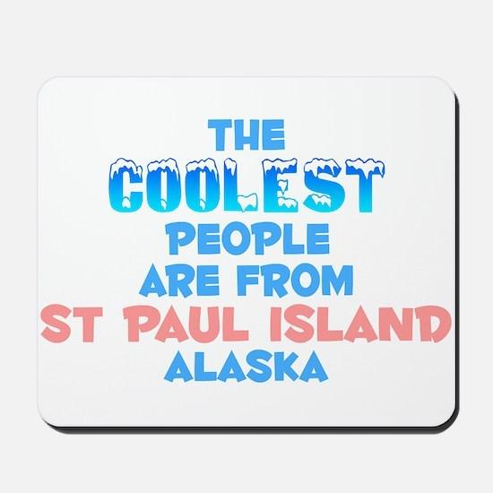 Coolest: St Paul Island, AK Mousepad