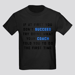 Try Doing What Your Coach Told You T-Shirt
