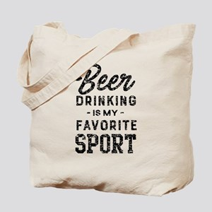 Beer Drinking Is My Favorite Sport Tote Bag