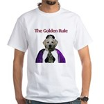 The Golden Rule White T-Shirt
