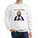 The Golden Rule Sweatshirt