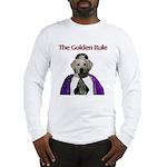The Golden Rule Long Sleeve T-Shirt