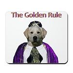 The Golden Rule Mousepad
