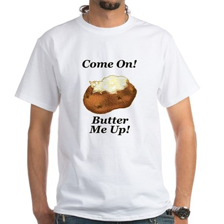 Butter Me Up! White T-Shirt