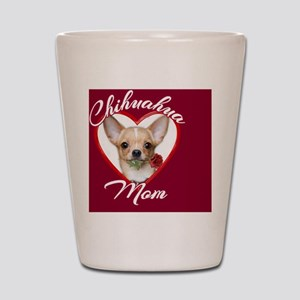 Chihuahua Mom Shot Glass
