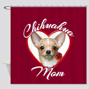 Chihuahua Mom Shower Curtain