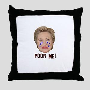 Poor Me! Throw Pillow