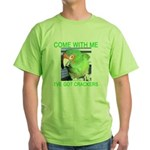 I've Got Crackers Green T-Shirt
