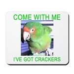 I've Got Crackers Mousepad