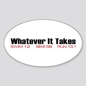 """""""Whatever It Takes"""" Oval Sticker"""
