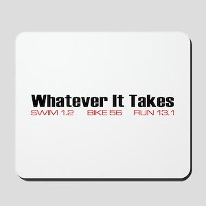 """Whatever It Takes"" Mousepad"