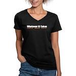 """""""Whatever It Takes"""" Women's V-Neck Dark T-Shirt"""
