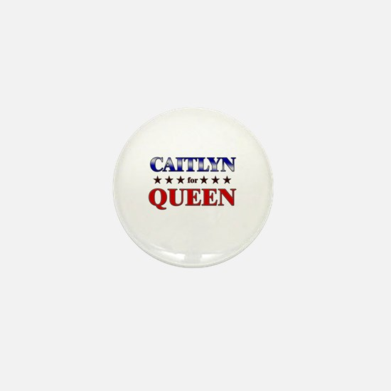 CAITLYN for queen Mini Button