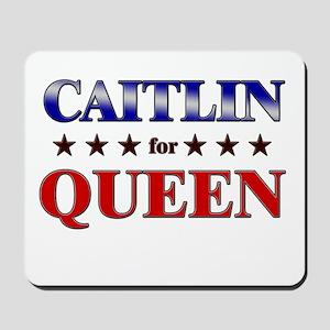 CAITLIN for queen Mousepad