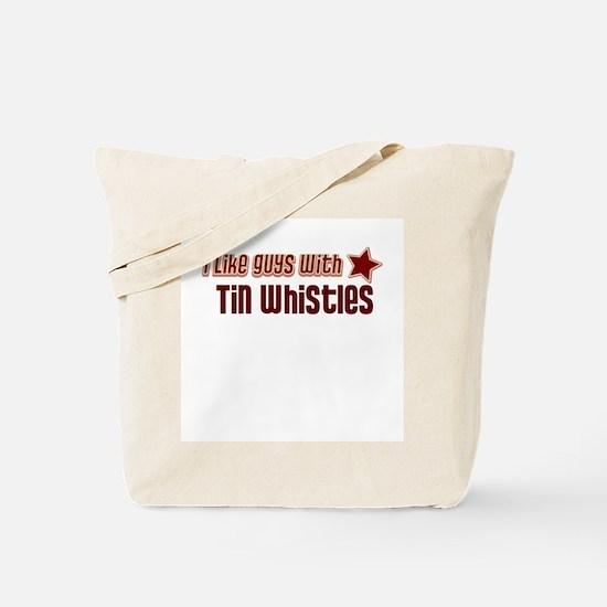 I like guys with Tin Whistles Tote Bag