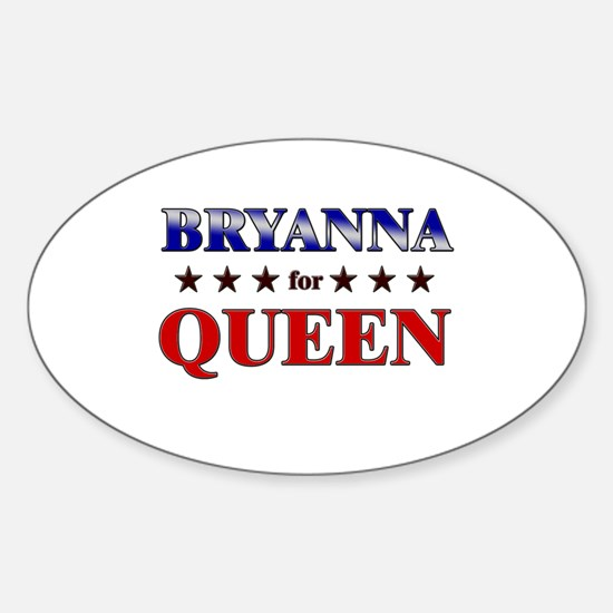 BRYANNA for queen Oval Decal