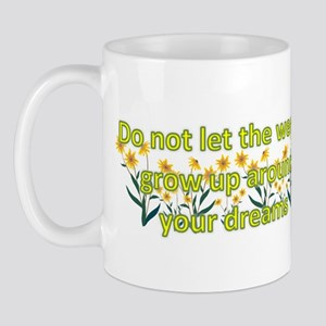 Do not let the weeds grow up Mug