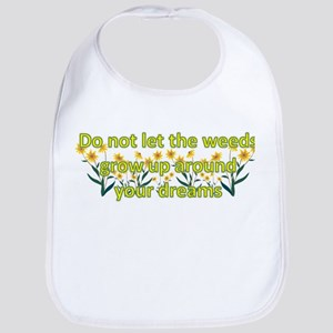 Do not let the weeds grow up Bib