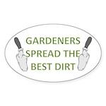 Gardeners spread the best dir Oval Sticker