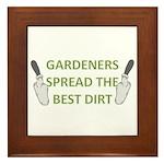 Gardeners spread the best dir Framed Tile