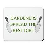 Gardeners spread the best dir Mousepad