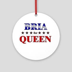 BRIA for queen Ornament (Round)