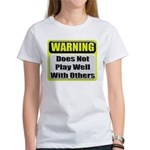 Does not play well with others Women's T-Shirt