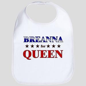 BREANNA for queen Bib