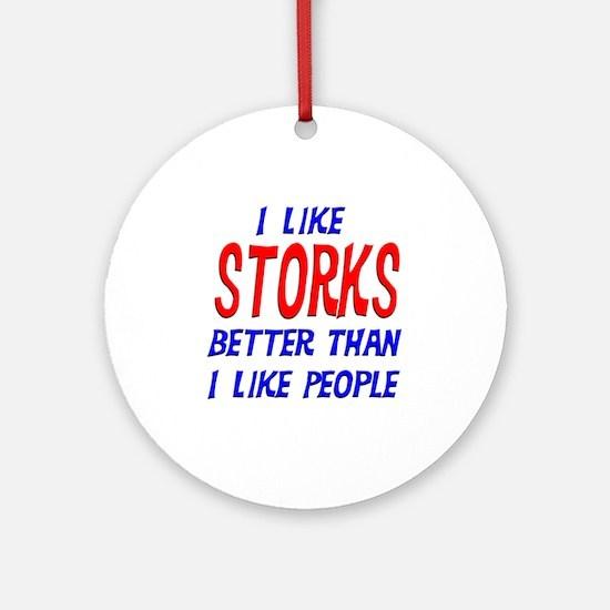I Like Storks Ornament (Round)