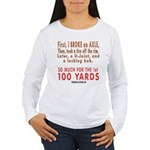 100 YARDS Women's Long Sleeve T-Shirt