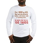 100 YARDS Long Sleeve T-Shirt
