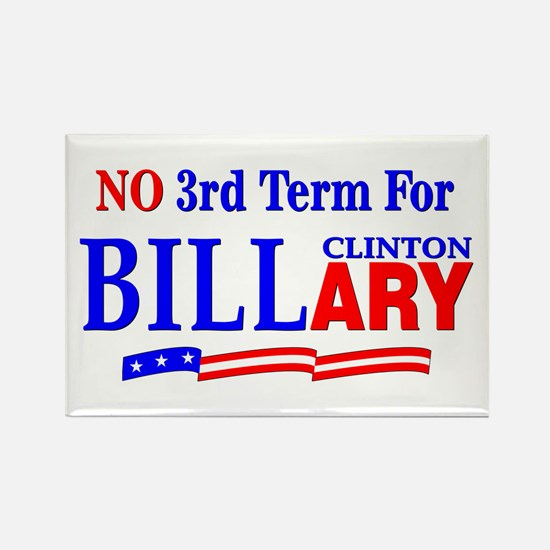 No 3rd Term For Billary Clinton Rectangle Magnet