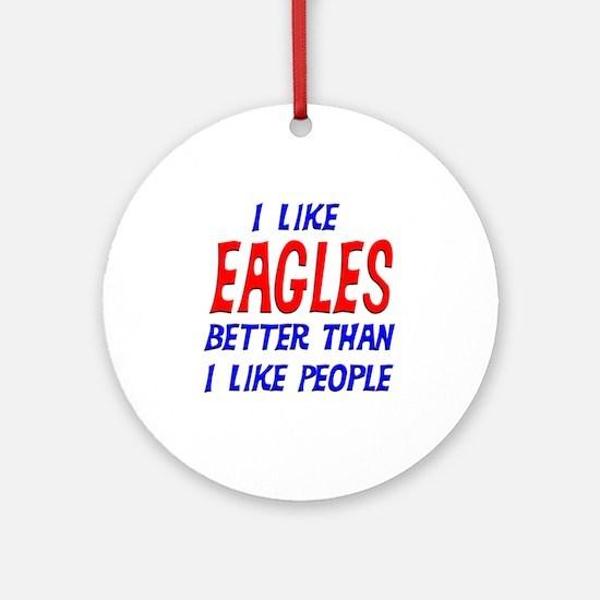 I Like Eagles Ornament (Round)