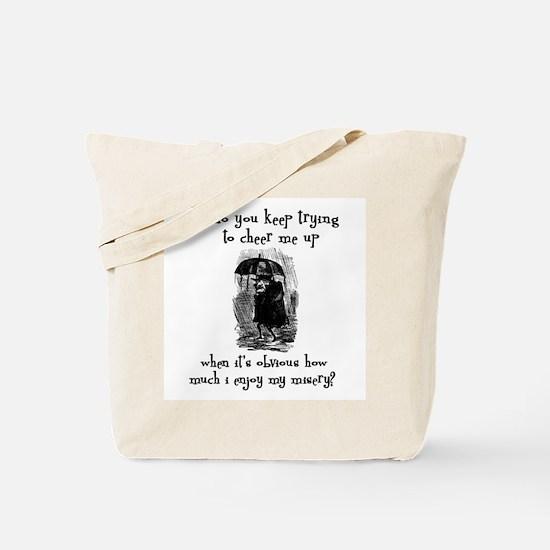 Enjoy Misery Tote Bag