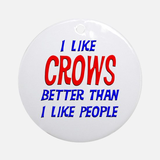 I Like Crows Ornament (Round)