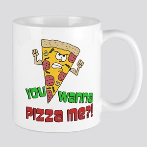You Wanna Pizza Me Mugs