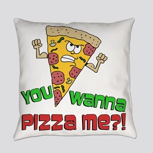 You Wanna Pizza Me Everyday Pillow