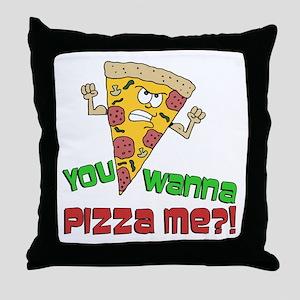 You Wanna Pizza Me Throw Pillow