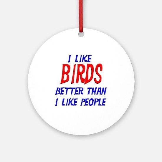 I Like Birds Ornament (Round)